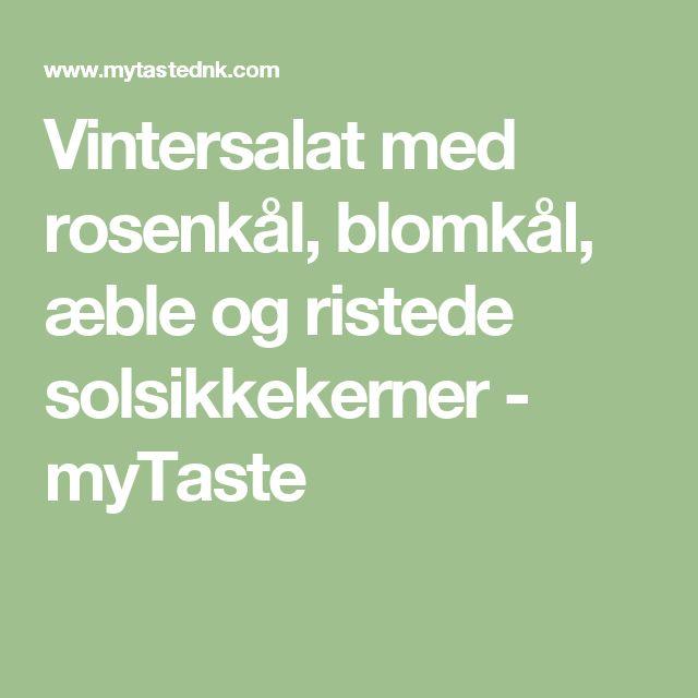 Vintersalat med rosenkål, blomkål, æble og ristede solsikkekerner - myTaste