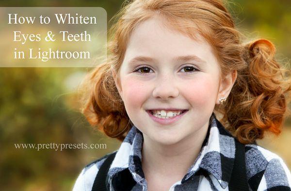 How To Whiten Teeth Eyes In Lightroom Adobe Lightroom Presets