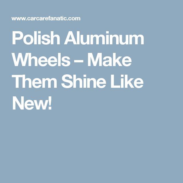 Polish Aluminum Wheels – Make Them Shine Like New!