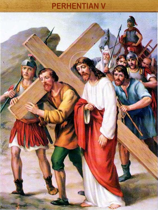 YESUS DITOLONG SIMON DARI KIRENE : Para serdadu menahan seorang yang bernama Simon dari Kirene yang baru datang dari luar kota, lalu diletakkan salib Yesus diatas bahunya, supaya dipikulnya sambil mengikuti Yesus (Luk. 23:26).