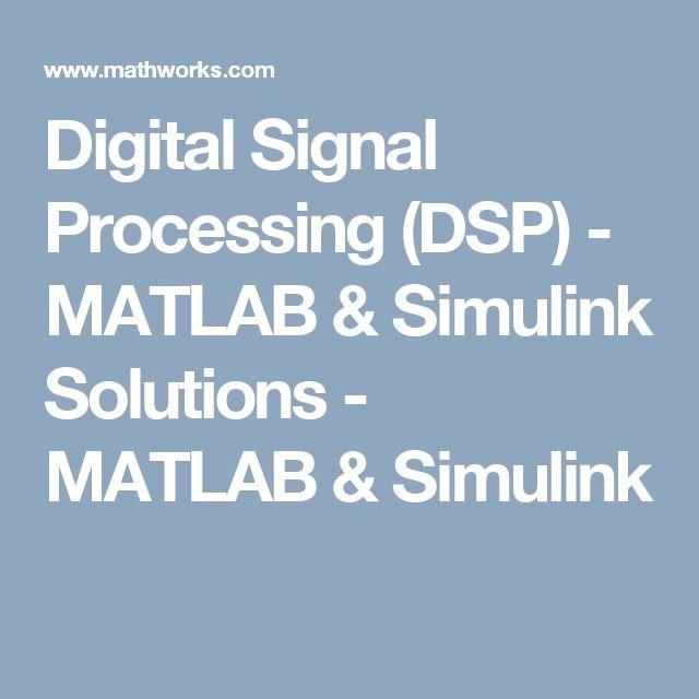 Digital Signal Processing (DSP) - MATLAB & Simulink Solutions - MATLAB & Simulink
