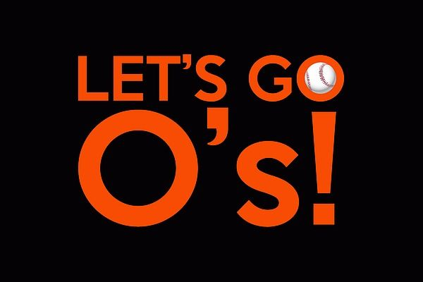 """A typography artwork dedicated to the Baltimore Orioles baseball team and its fans, sporting the """"Let's Go O's!"""" chant and the club colors."""