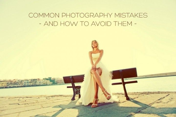 15 Photography Mistakes That You Must Avoid - PixelPluck