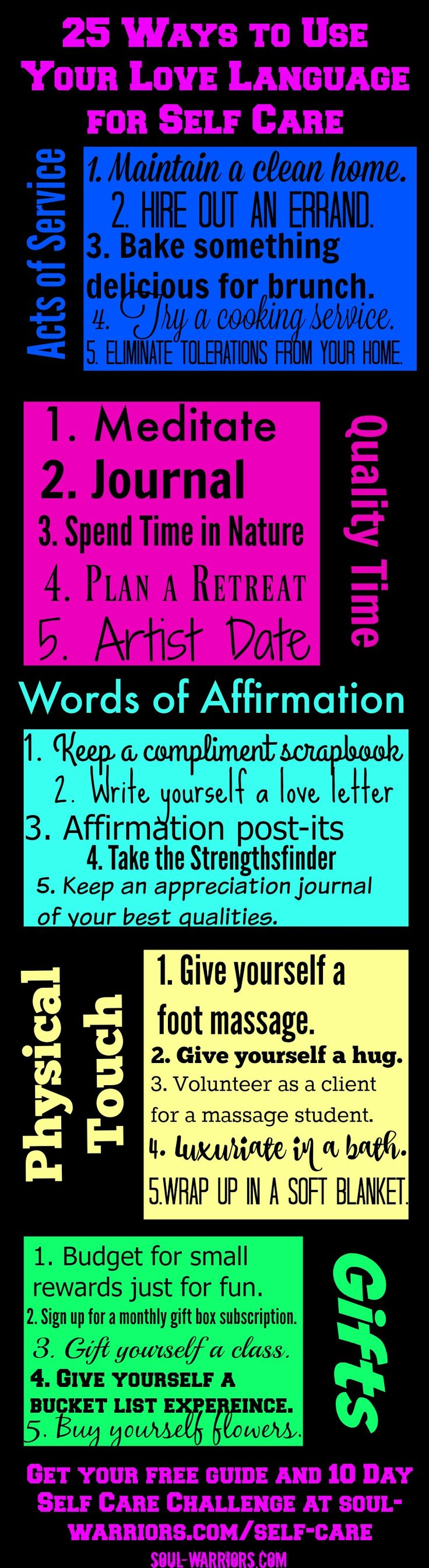 Use your Love Language for Self Care to get the most out of your self care activities. Check out this list of 25 ideas and a free 10 day email challenge at: http://www.soul-warriors.com/25-ways-use-love-language-for-self-care/