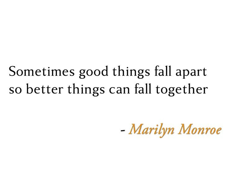 Marilyn Monroe Quotes Better Things Can Fall Together: Pin By Joey C. On Words Of Wisdom