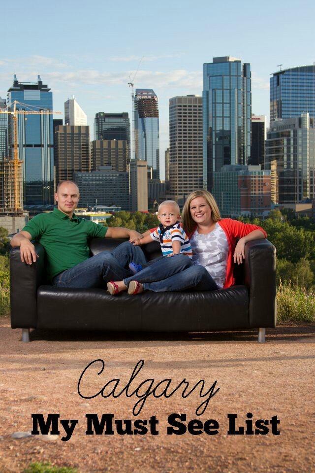 Calgary- My Must See list