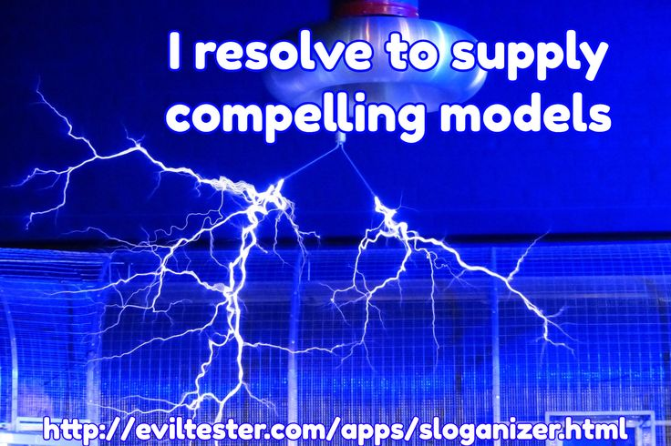 I resolve to supply compelling models / http://eviltester.com/apps/sloganizer.html
