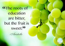 """""""The roots of education are bitter but the fruits are sweet."""" - Aristotle. Start making a sweeter future with us! Visit"""