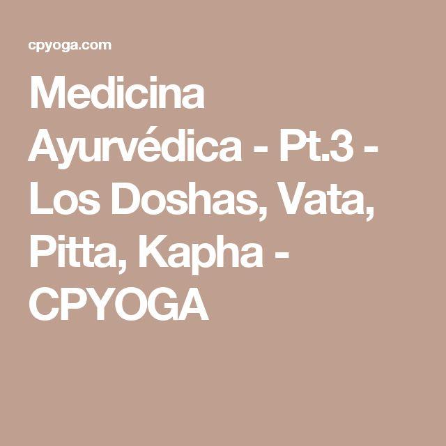 Medicina Ayurvédica - Pt.3 - Los Doshas, Vata, Pitta, Kapha - CPYOGA