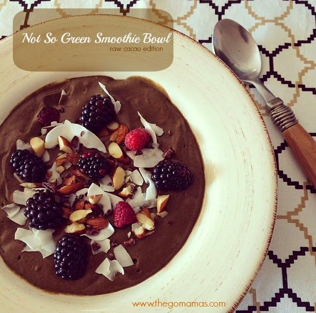 The GO Mamas: Not so green smoothie bowl (Raw cacao edition)