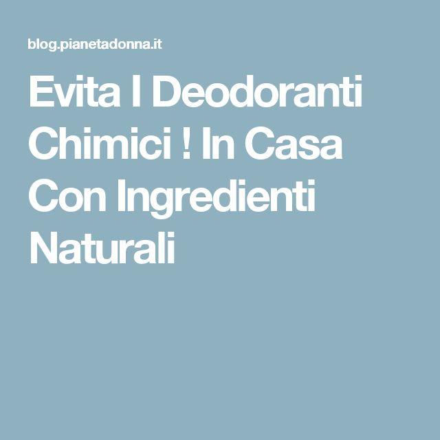 Evita I Deodoranti Chimici ! In Casa Con Ingredienti Naturali