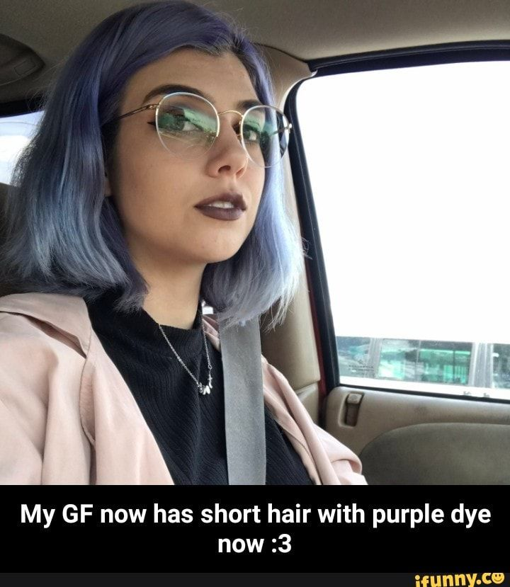 My Gf Now Has Short Hair With Purple Dye Now 3 My Gf Now Has Short Hair With Purple Dye Now 3 Ifunny Short Purple Hair Short Hair Styles Purple Hair