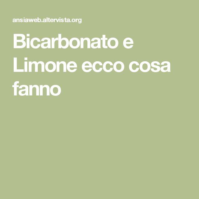 Bicarbonato e Limone ecco cosa fanno