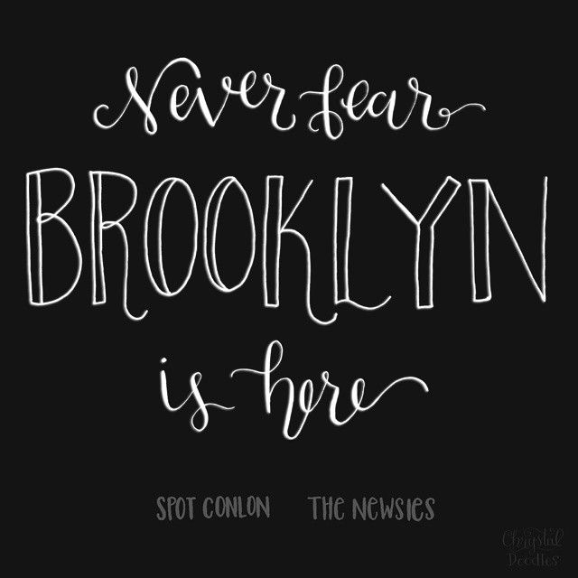 """Day 29/100 - Newsies Quote """"Never fear, Brooklyn is here."""" -Spot Conlon Dinsey 
