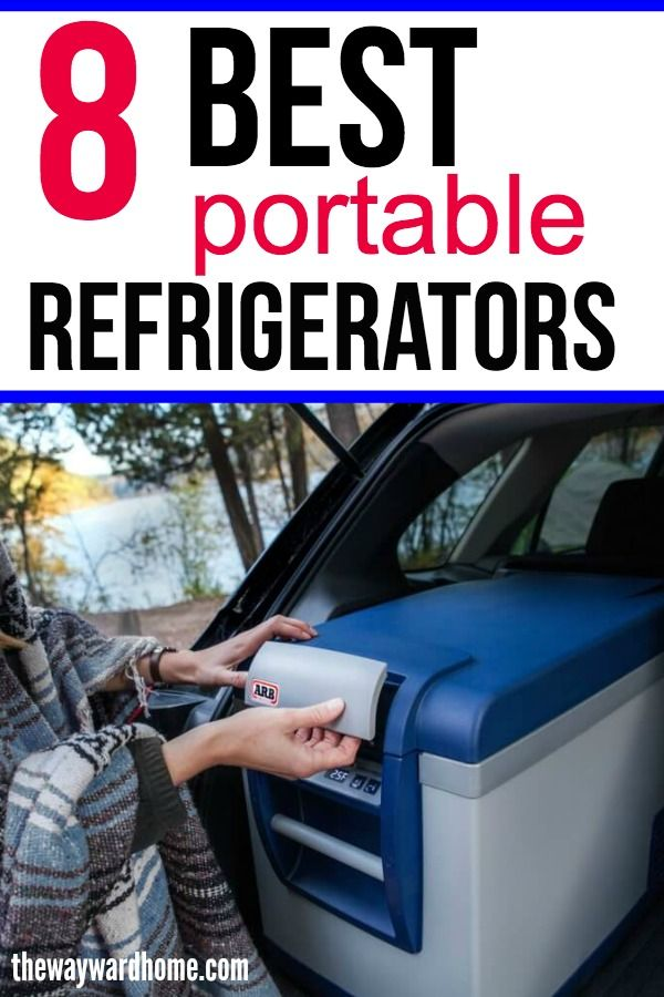8 Best 12 Volt Refrigerators You Have To See In 2020 Portable Refrigerator Van Life Truck Camping