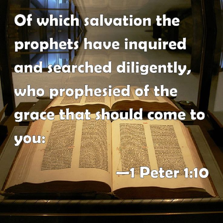 the death, resurrection, and glorification of Jesus Christ !!!...1 Peter 1:10-12...Amplified Bible (AMP)...10 Regarding this salvation, the prophets who prophesied about the grace [of God] that was intended for you, searched carefully and inquired [about this future way of salvation], 11 seeking to find out what person or what time the Spirit of Christ within them was indicating as He foretold…