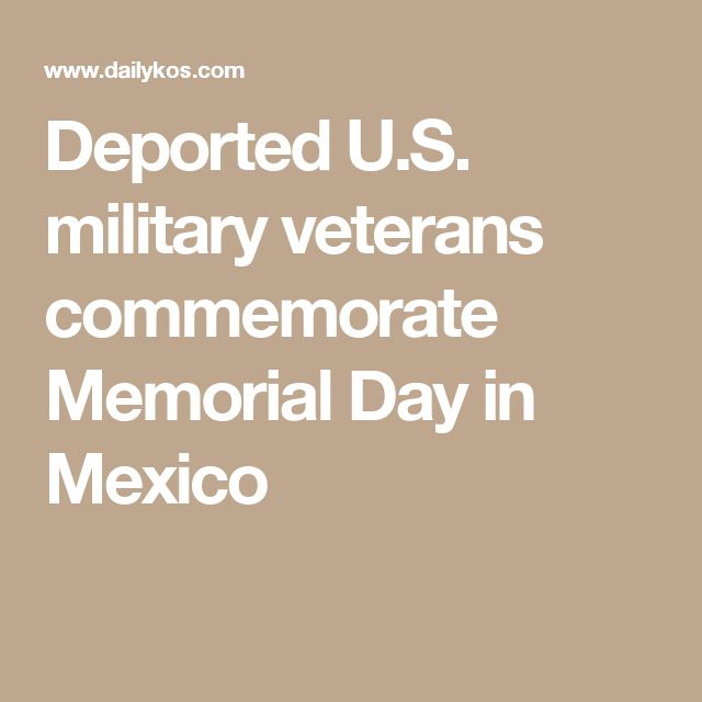Deported U.S. military veterans commemorate Memorial Day in Mexico