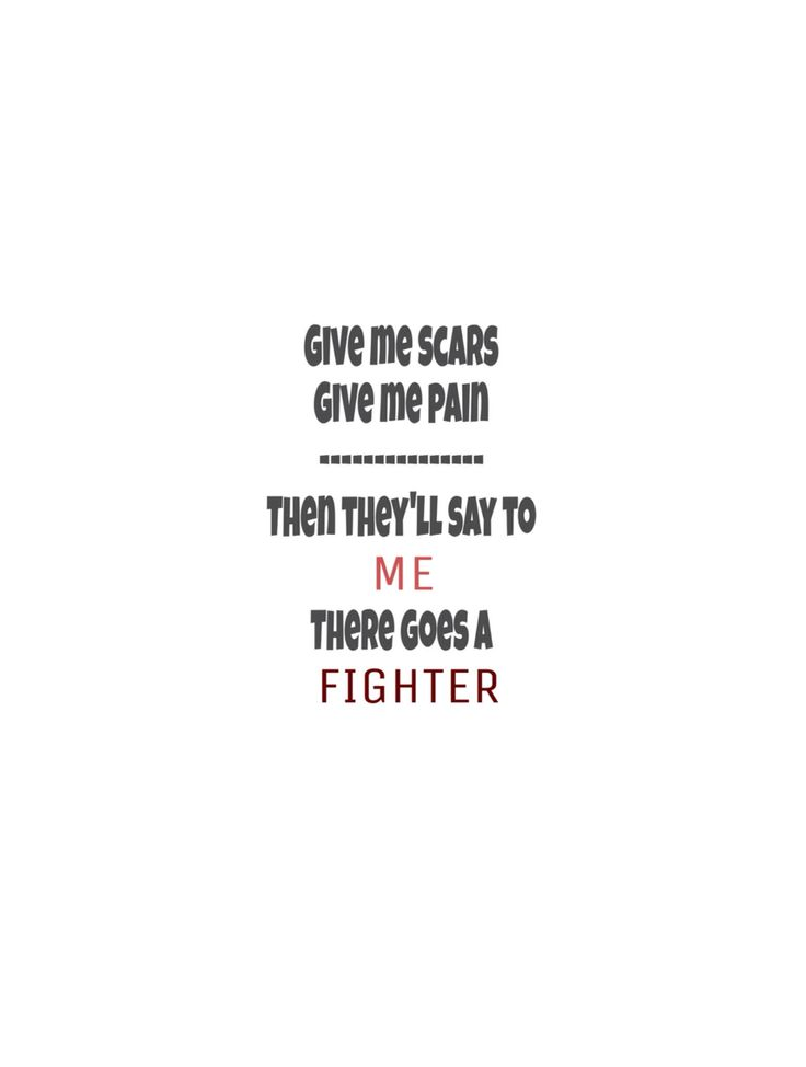 Motivation  Wallpaper  Give me scars  Give me pain   Gym Class Heroes  Fighter