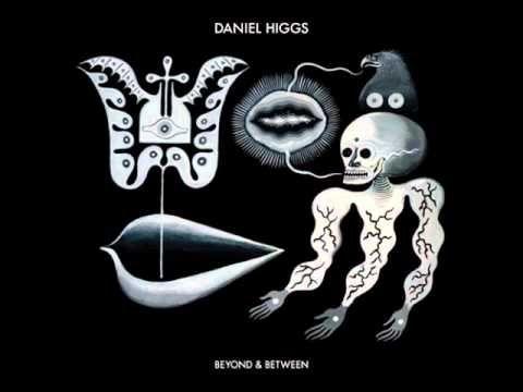 Daniel Higgs -- Beyond & Between