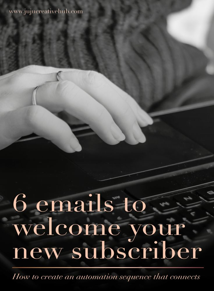6 emails to welcome your new subscriber to your tribe — JuJu Creative Hub