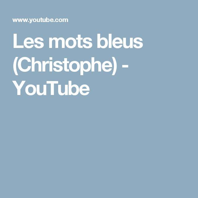 Les mots bleus (Christophe) - YouTube