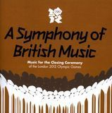 A Symphony of British Music: Music for the Closing Ceremony of the London 2012 Olympic Games [CD], 18667455