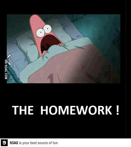 this is most accurate depiction of what happens on a Sunday night when you're almost asleep and you realize you forgot about the homework