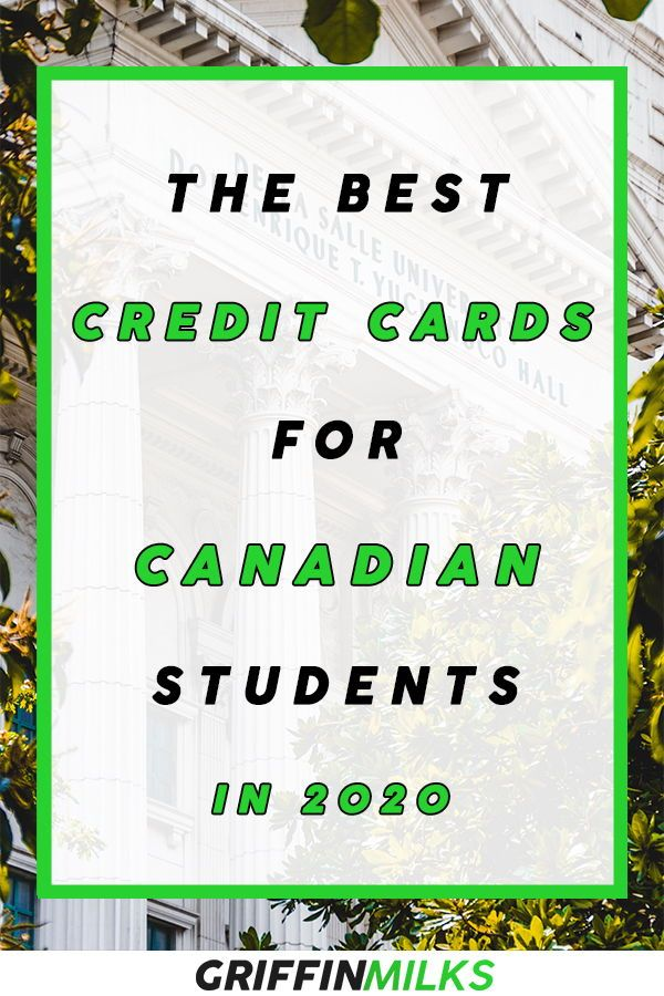 The Best Credit Cards For Students In Canada In 2020 In 2020