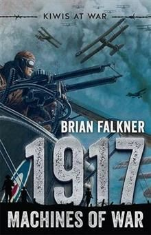 1917: Machines of War / Brian Falkner. 1917. World War One. 17 year old NZ Bob Sunday, in the Royal Flying Corps, finds himself flying against the great German air aces, including the infamous Red Baron.
