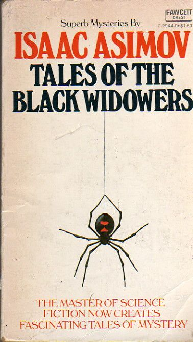 Tales Of The Black Widowers by Isaac Asimov (1974) - The Master of Science Fiction Now Creates Fascinating Tales of Mystery