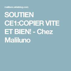 SOUTIEN CE1:COPIER VITE ET BIEN! - Chez Maliluno