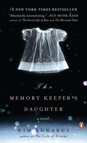 The Memory Keeper's Daughter, by Kim Edwards - April 2015 - hosted by Claire