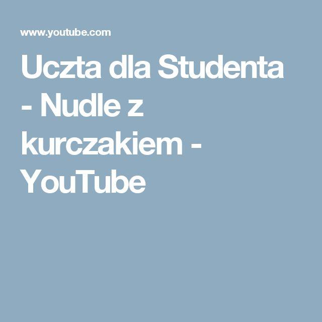 Uczta dla Studenta - Nudle z kurczakiem - YouTube