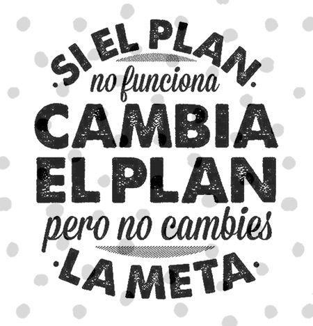 Cambia el plan, pero no cambies la meta!