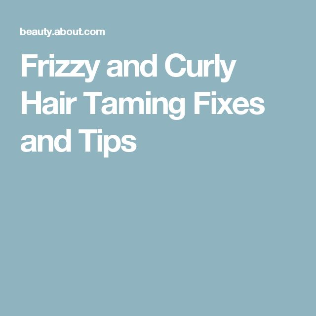 Frizzy and Curly Hair Taming Fixes and Tips