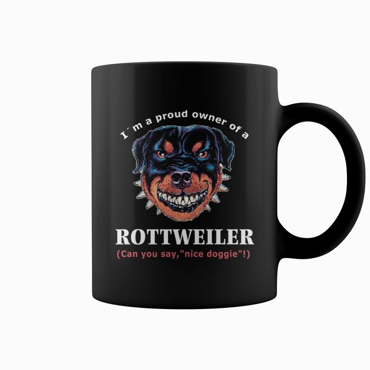Mug Proud Owner Of A #Rottweiler Grandpa Grandma Dad Mom Girl Boy Guy Lady Men Women Man Woman Pet Dog Lover, Order HERE ==> https://www.sunfrog.com/Pets/130141388-848576481.html?70559, Please tag & share with your friends who would love it, #xmasgifts #christmasgifts #superbowl  #rottweiler hembra, rottweiler funny, rottweiler aleman #rottweiler #family #animals #goat #sheep #dogs #cats #elephant #turtle #pets