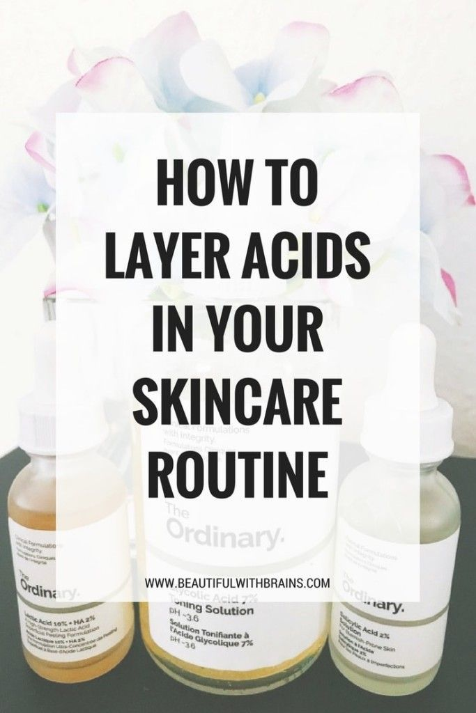 How To Layer Acids In Your Skincare Routine Exfoliation Skincareroutine Antiaging Acne Skincarescience Beautys Skin Care Routine Skin Care Skin Care Tips