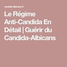 Le Régime Anti-Candida En Détail | Guérir du Candida-Albicans