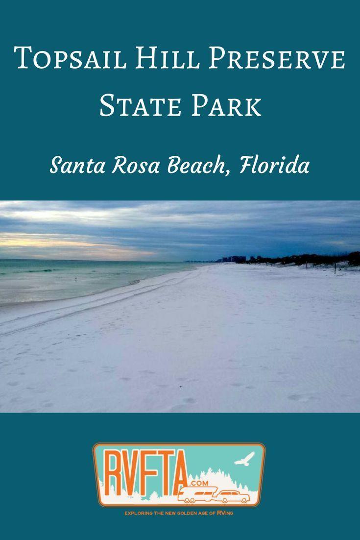 Topsail Hill Preserve State Park Near Destin Florida With Images State Parks Florida State Parks State Park Camping