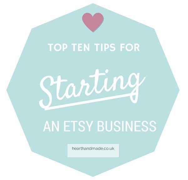 Top 10 Tips for Starting an Etsy Business   Heart Handmade uk
