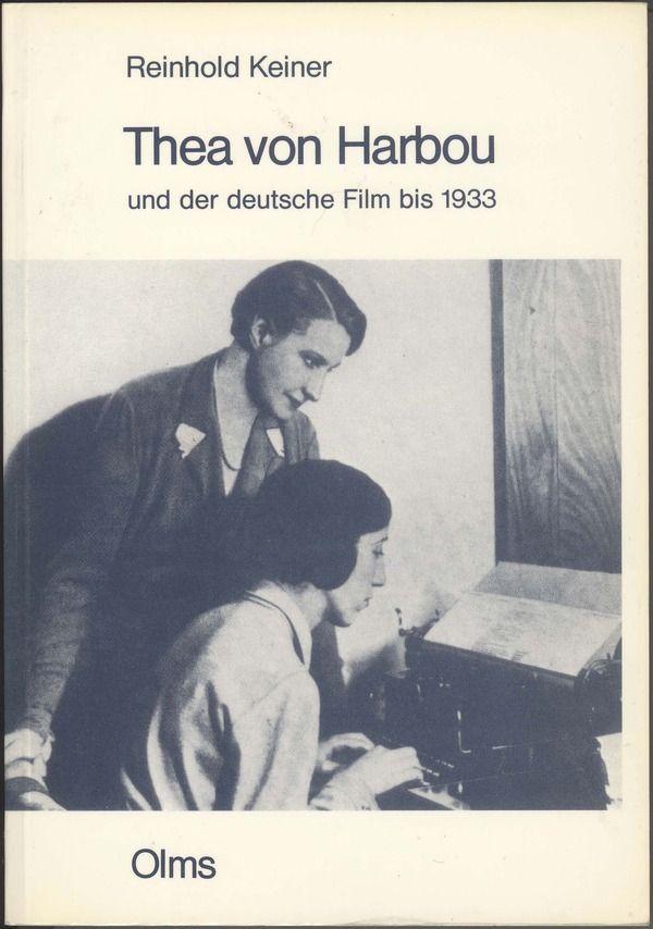 """Erste filmwissenschaftliche Untersuchung über die Autorin Thea von Harbou, Drehbuchautorin u.a. des Films """"Metropolis""""."""