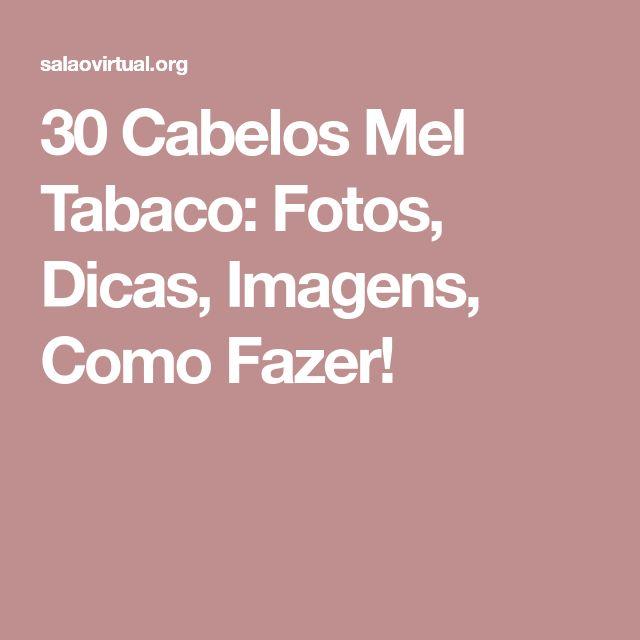 30 Cabelos Mel Tabaco: Fotos, Dicas, Imagens, Como Fazer!