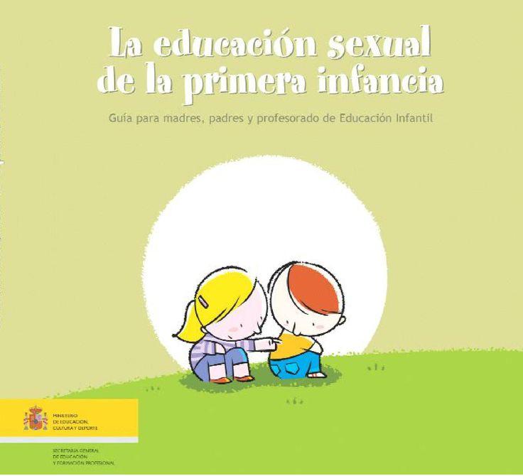 La educación sexual de la primera infancia  Guía pra madres, padres y…