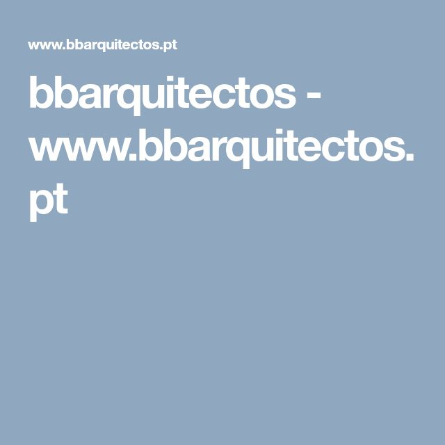 bbarquitectos - www.bbarquitectos.pt