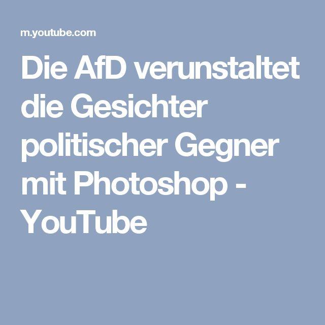 Die AfD verunstaltet die Gesichter politischer Gegner mit Photoshop - YouTube