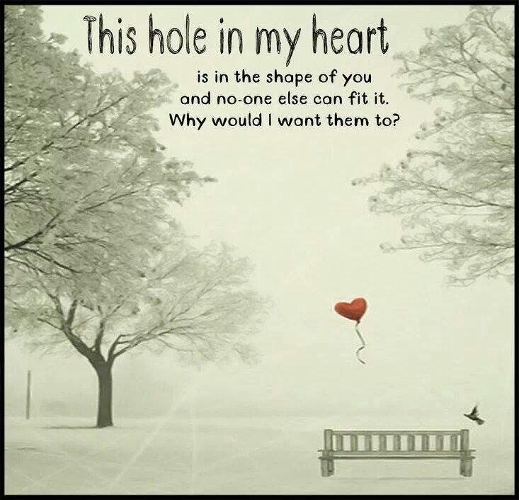 Hole in my heart.....
