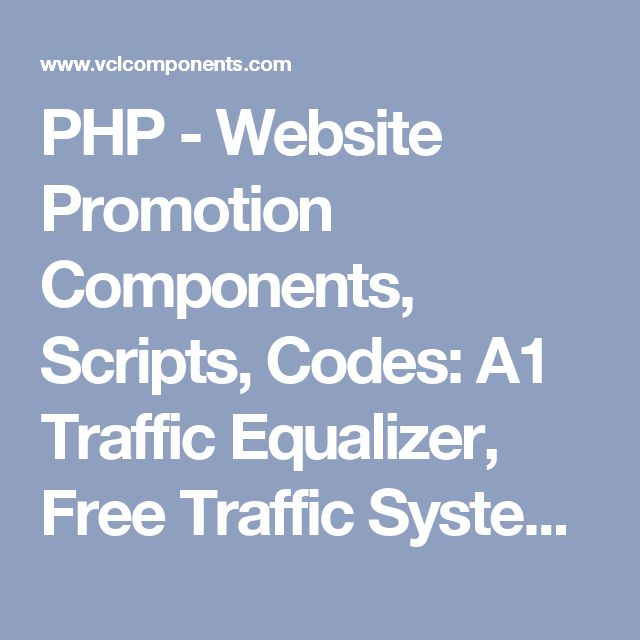 PHP - Website Promotion Components, Scripts, Codes: A1 Traffic Equalizer, Free Traffic System, Lift Corner Ads Script, SEO Buddy ...