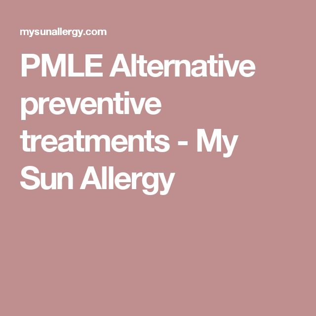 PMLE Alternative preventive treatments - My Sun Allergy