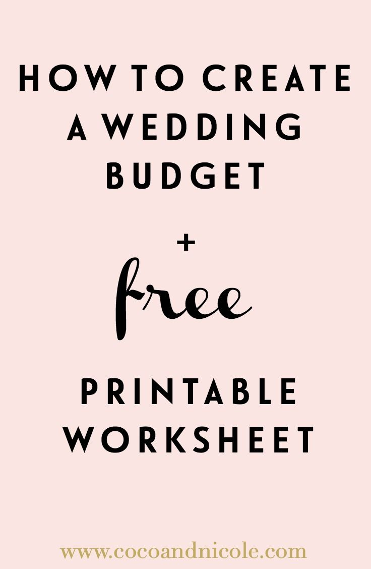 How To Create A Wedding Budget + Printable Worksheet