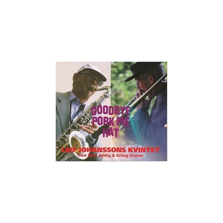 Leif Johanssons - Goodbye Pork Pie Hat (CD)